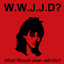 What Would Joan Jett Do?